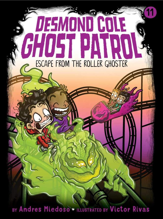 Amazon.com: Escape from the Roller Ghoster (11) (Desmond Cole Ghost Patrol)  (9781534464902): Miedoso, Andres, Rivas, Victor: Books