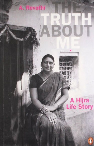 The Truth About Me: A Hijra Life Story by A. Revathi and V. Geetha