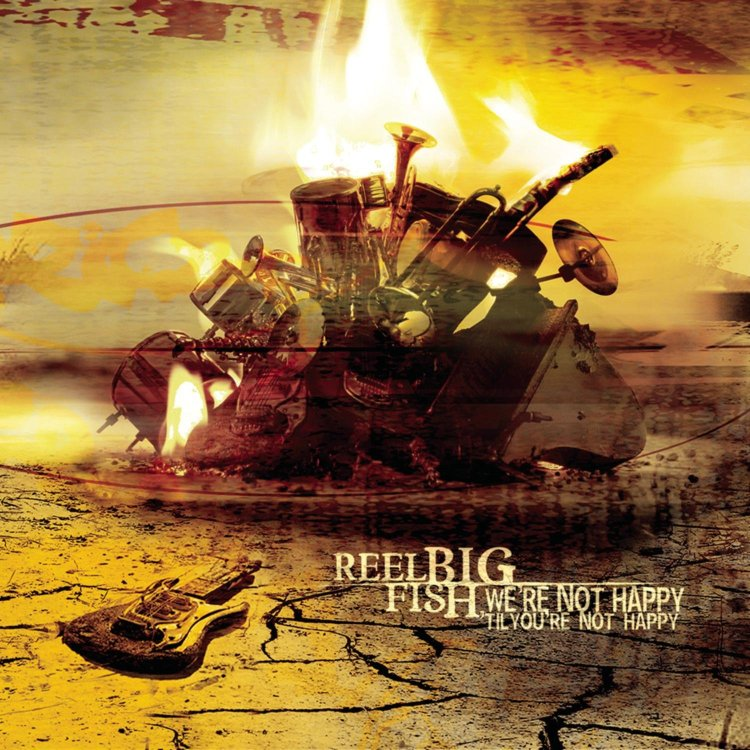 Reel Big Fish - We're Not Happy 'til You're Not Happy - Amazon.com Music