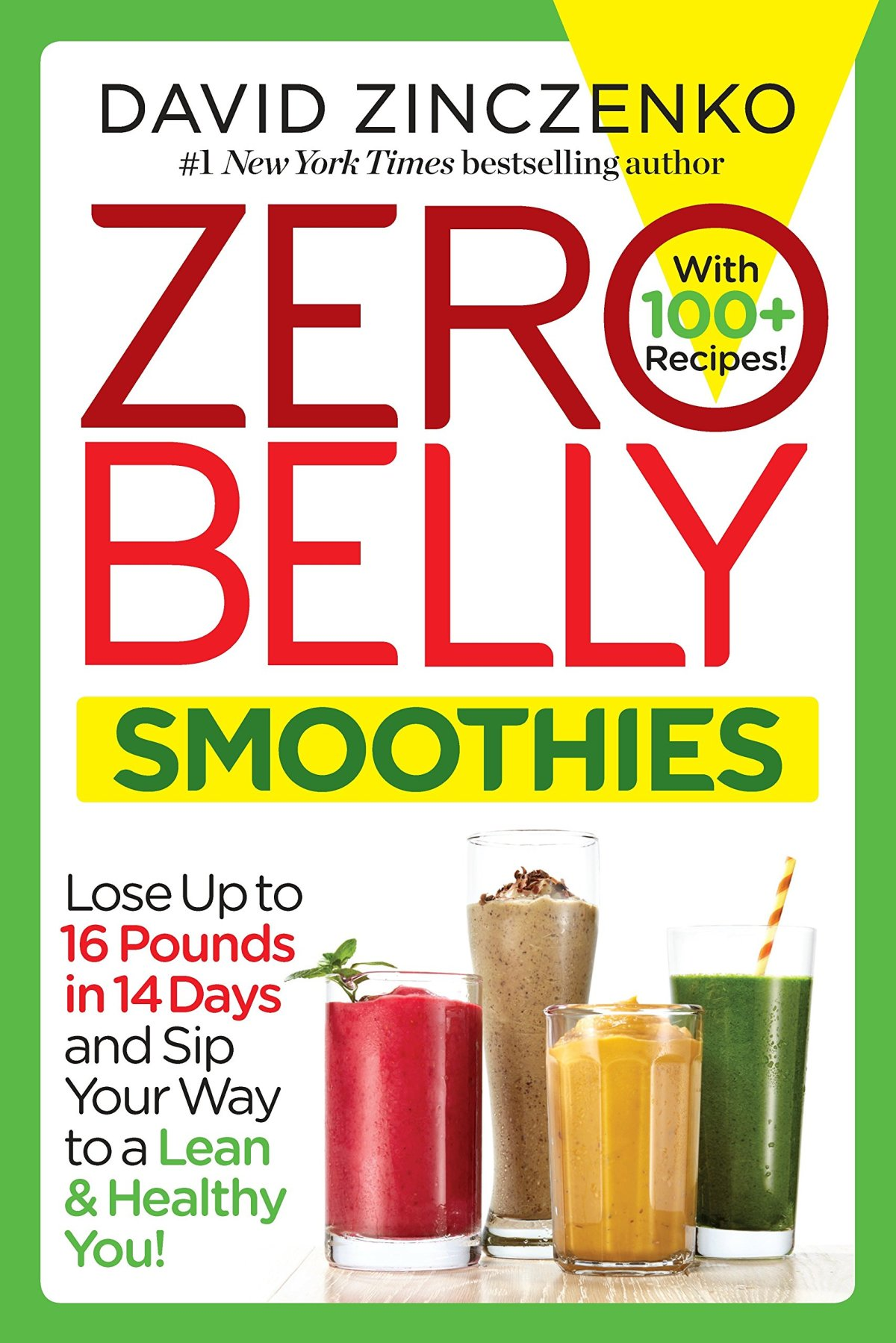 Zero Belly Smoothies: Lose up to 16 Pounds in 14 Days and Sip Your Way to A Lean & Healthy You! 1