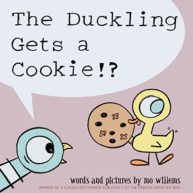 The Duckling Gets a Cookie!? (Pigeon series): Willems, Mo, Willems, Mo:  8601420609846: Amazon.com: Books