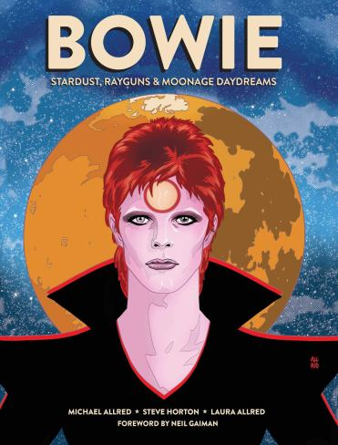 BOWIE: Stardust, Rayguns, & Moonage Daydreams (OGN biography of ...