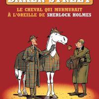 Baker Street - Tome 5 - Le cheval qui murmurait à l'oreille de Sherlock Holmes : Nicolas Barral et Pierre Veys