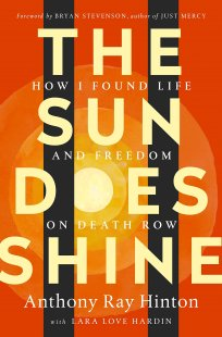 The Sun Does Shine: How I Found Life and Freedom on Death Row (Oprah's Book Club Summer 2018 Selection): Hinton, Anthony Ray, Hardin, Lara Love, Stevenson, Bryan: 9781250124715: Amazon.com: Books