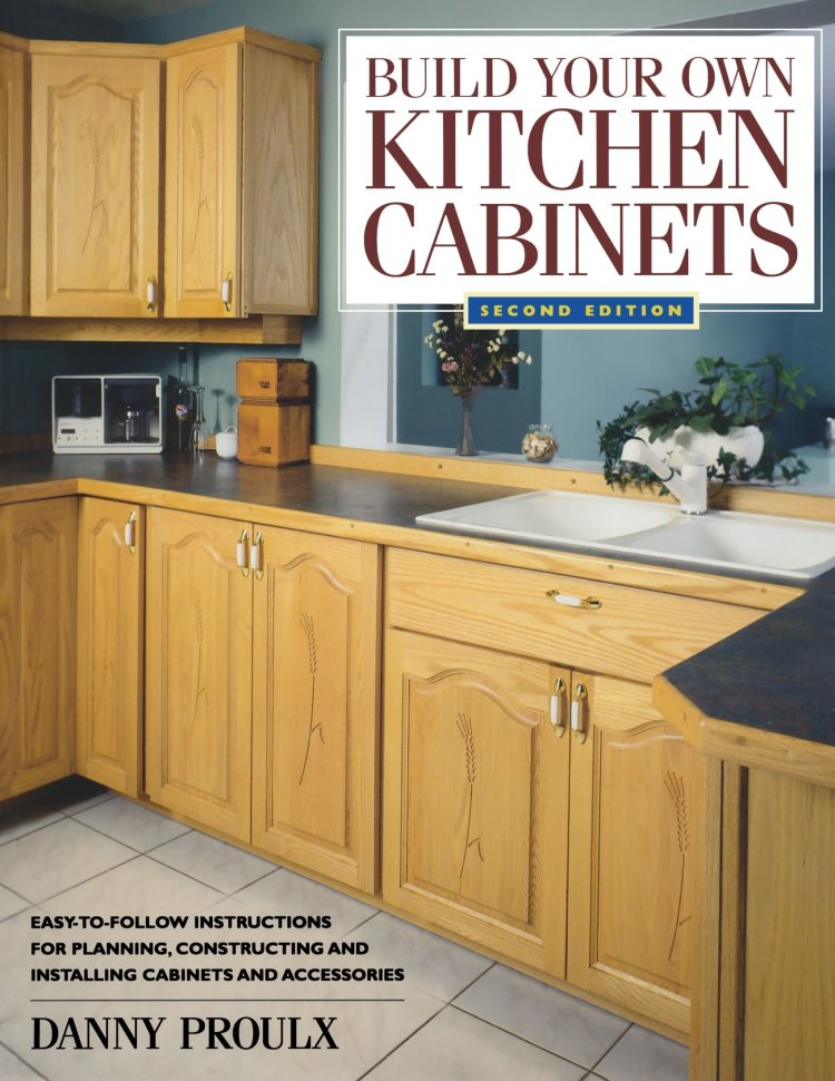 Build Your Own Kitchen Cabinets Popular Woodworking Proulx Danny 9781558706767 Amazon Com Books