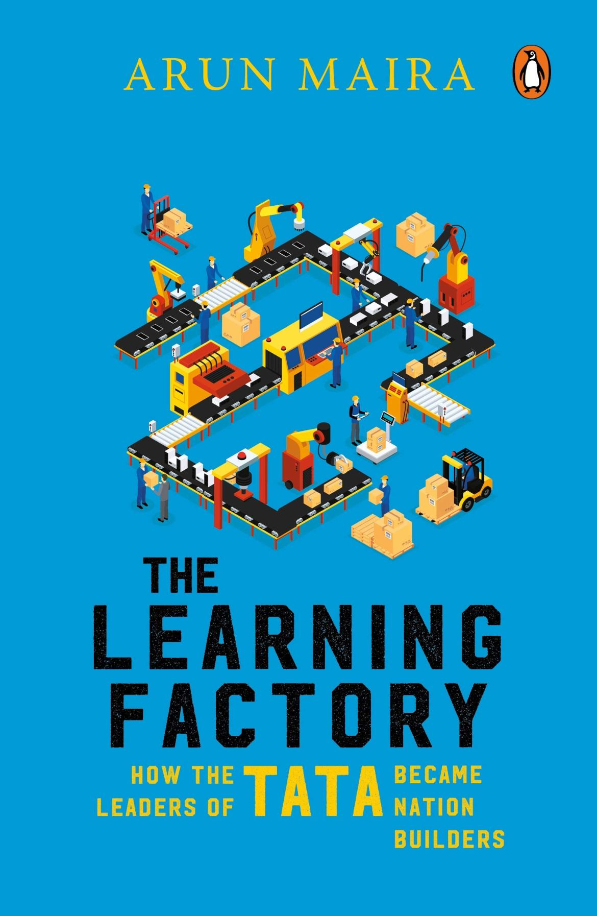 Buy The Learning Factory: How the Leaders of Tata Became Nation Builders  Book Online at Low Prices in India | The Learning Factory: How the Leaders  of Tata Became Nation Builders Reviews