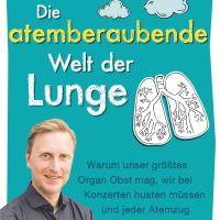 Die atemberaubende Welt der Lunge : warum unser größtes Organ Obst mag, wir bei Konzerten husten müssen und jeder Atemzug einzigartig ist / Kai-Michael Beeh
