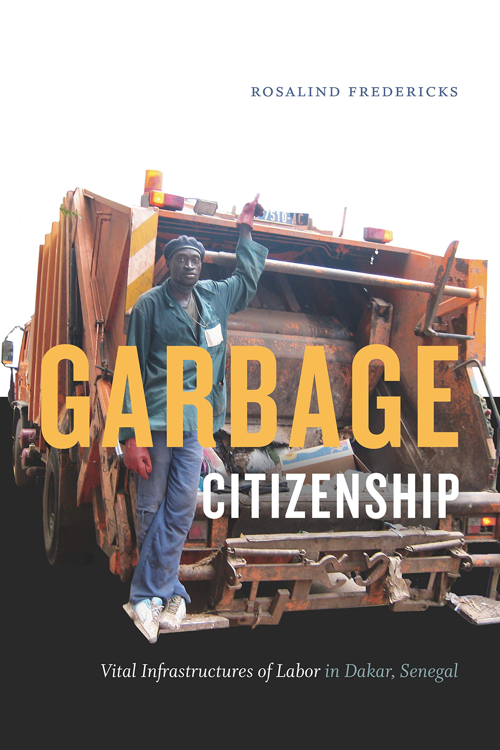 Image result for Garbage Citizenship: Vital infrastructures of labour in Dakar, Senegal""
