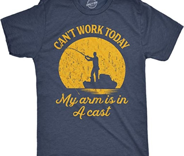 Amazon Com Mens Cant Work Today My Arm Is In A Cast T Shirt