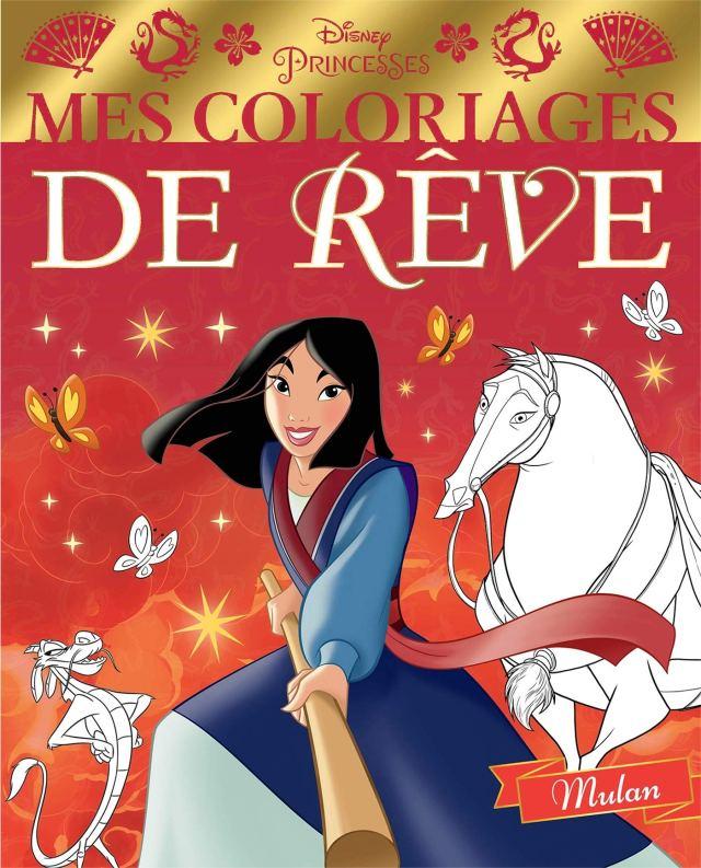 DISNEY PRINCESSES - Mes Coloriages de Rêve - Mulan : Disney