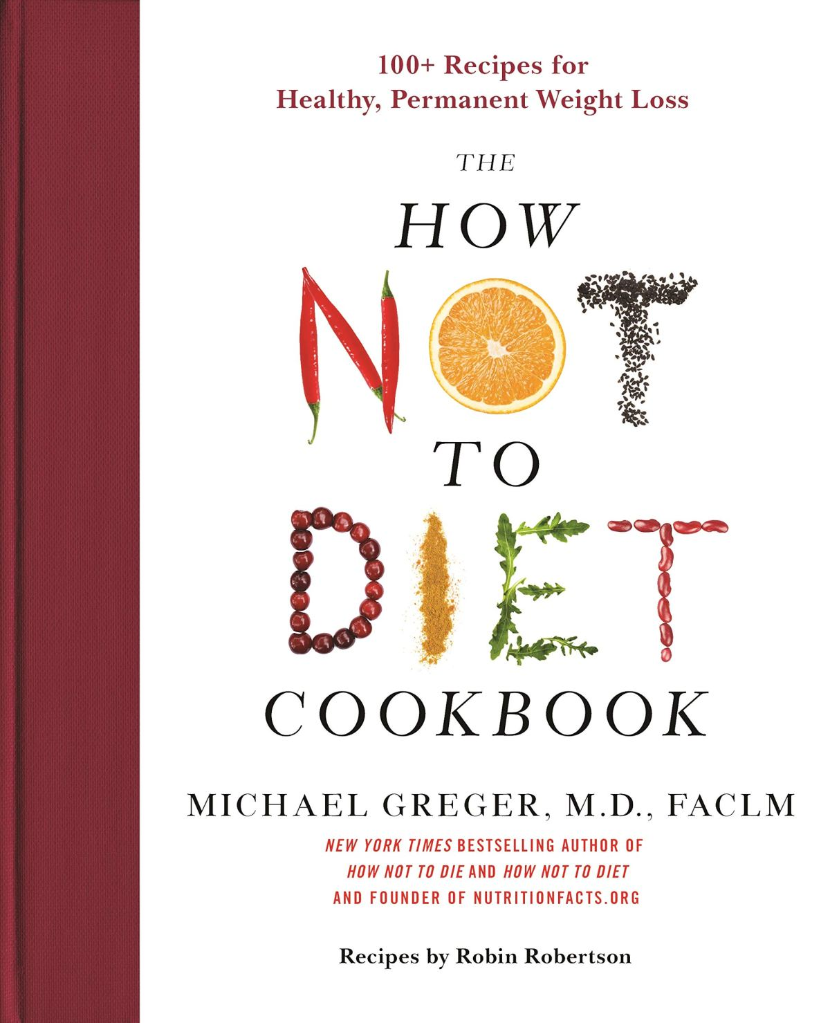 The How Not to Diet Cookbook: 100+ Recipes for Healthy, Permanent Weight Loss 1