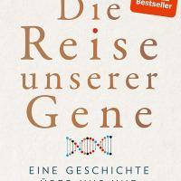 Die Reise unserer Gene : Eine Geschichte über uns und unsere Vorfahren / Johannes Krause mit Thomas Trappe