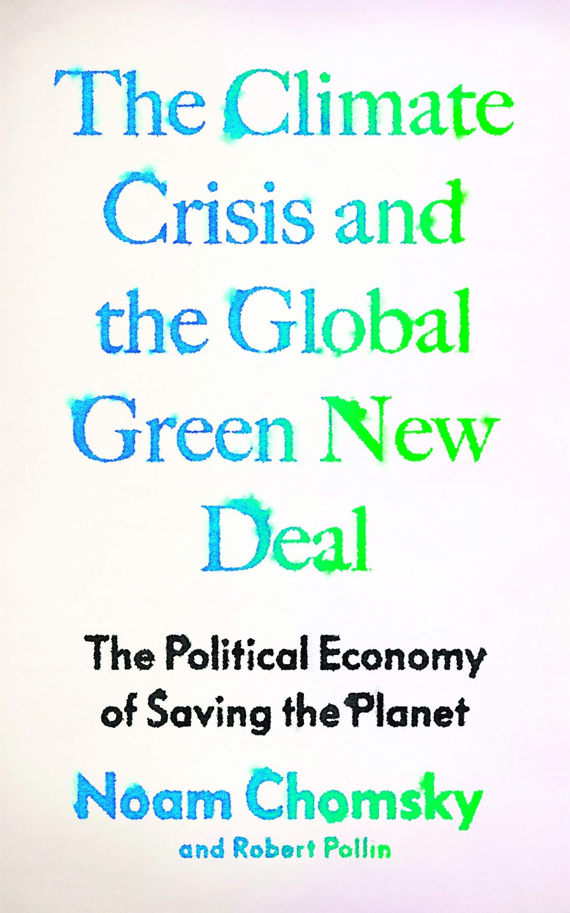 The Climate Crisis and the Global Green New Deal: The Political ...