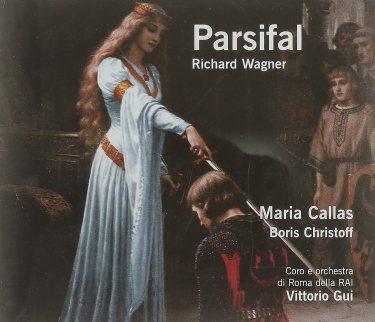Wagner: Parsifal [Recorded 1950] - Callas, Christoff, Giu