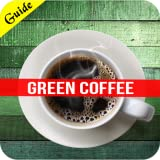 Green Coffee - Pure Green Coffee Bean Extract for a Better Way of Life