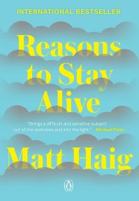 Reasons to Stay Alive: Haig, Matt: 9780143128724: Amazon.com: Books