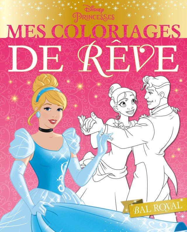 DISNEY PRINCESSES - Mes Coloriages de Rêve - Bal royal (French