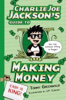 Charlie Joe Jackson's Guide to Making Money by Tommy Greenwald