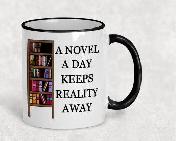 A Novel A Day Keeps Reality Away Mug