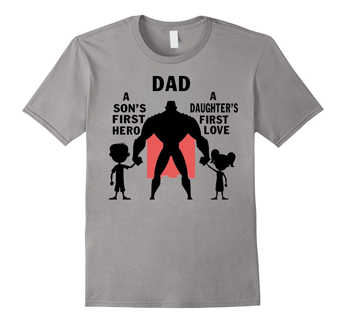 Download A Son First Hero A Daughters First Love Dad T-Shirt-TD ...
