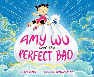 Amy Wu and the Perfect Bao: Zhang, Kat, Chua, Charlene ...