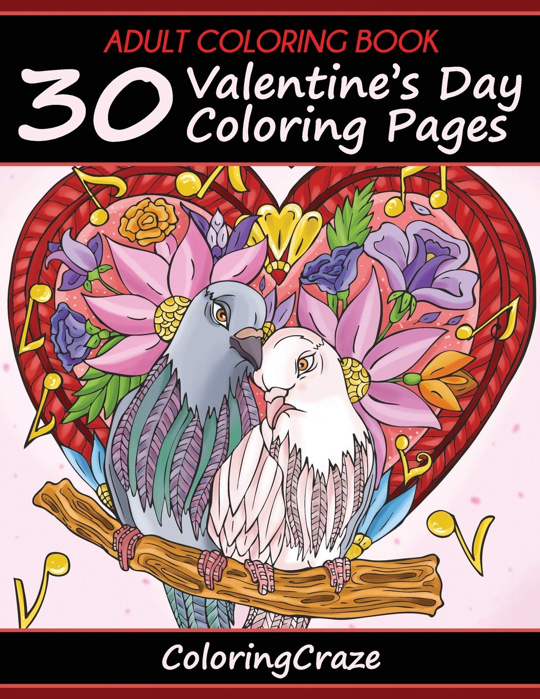 Adult Coloring Book 30 Valentine S Day Coloring Pages I Love You Collection Adult Coloring Books Illustrators Alliance 9781523625079 Amazon Com Books