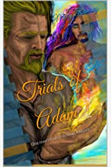 Trials of Adam: One man's truly f--ked up Journey Kindle Edition