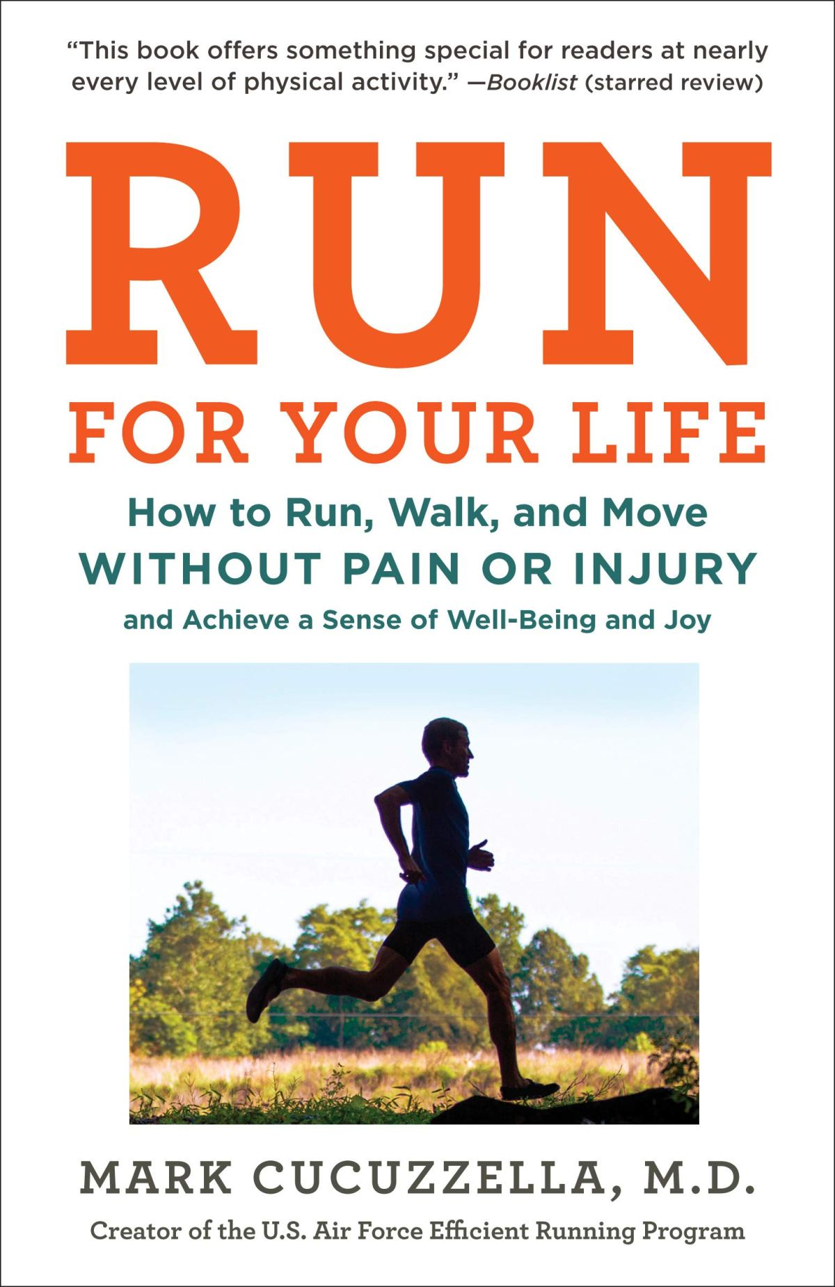 Run for Your Life: How to Run, Walk, and Move Without Pain or Injury and Achieve a Sense of Well-Being and Joy 1