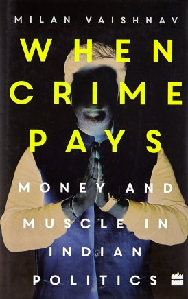 Buy When Crime Pays: Money and Muscle in Indian Politics Book Online at Low  Prices in India | When Crime Pays: Money and Muscle in Indian Politics  Reviews & Ratings - Amazon.in