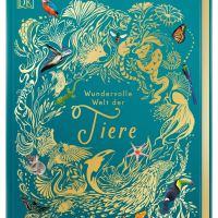Wundervolle Welt der Tiere / Ben Hoare. Illustration: Daniel Long, Angela Rizza und Daniela Terrazzini