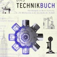 Das Technikbuch: vom Katapult zum Rover Curiosity : 250 Meilensteine in der Geschichte der Technik / Marshall Brain