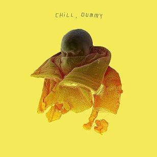 Chill, dummy [2 LP]