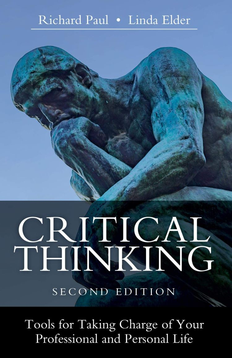 Amazon.com: Critical Thinking: Tools for Taking Charge of Your Professional and Personal Life eBook: Paul, Richard, Elder , Linda: Kindle Store