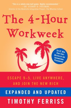 The 4-Hour Workweek: Escape 9-5, Live Anywhere, and Join the New Rich: Ferriss, Timothy: 9780307465351: Amazon.com: Books