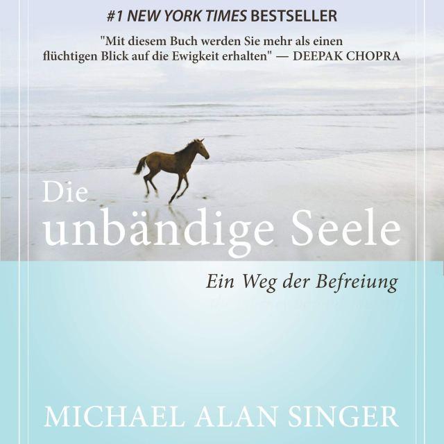 Download] EBOOK Die unbändige Seele: Ein Weg der Befreiung von