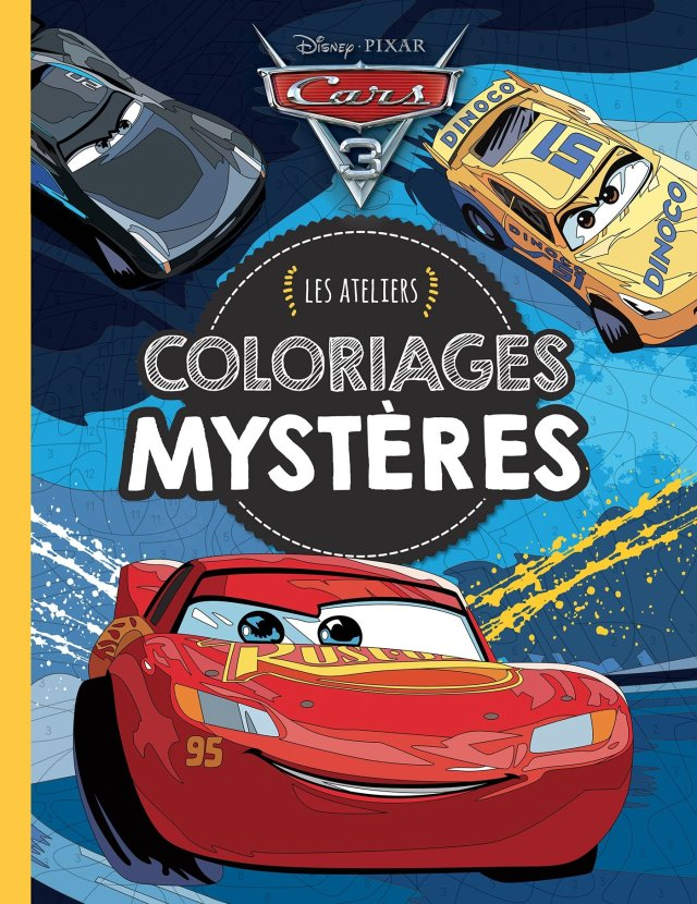 CARS 14 - Les Ateliers Disney - Coloriages mystères: Les ateliers