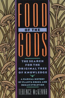 Food of the Gods: The Search for the Original Tree of Knowledge A ...
