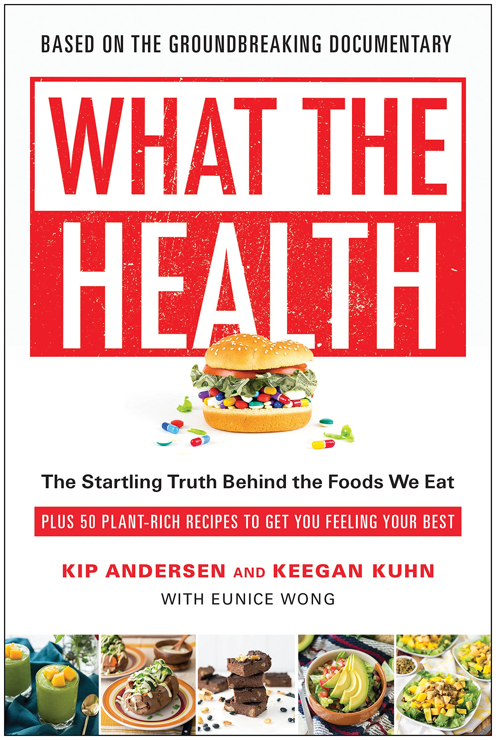 912YKlBdRVL - What the Health: The Startling Truth Behind the Foods We Eat, Plus 50 Plant-Rich Recipes to Get You Feeling Your Best