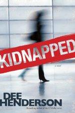 Kidnapped: Henderson, Dee: 9781414323633: Amazon.com: Books