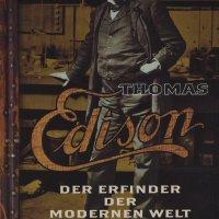 Thomas Edison : Der Erfinder der modernen Welt / David J. Kent