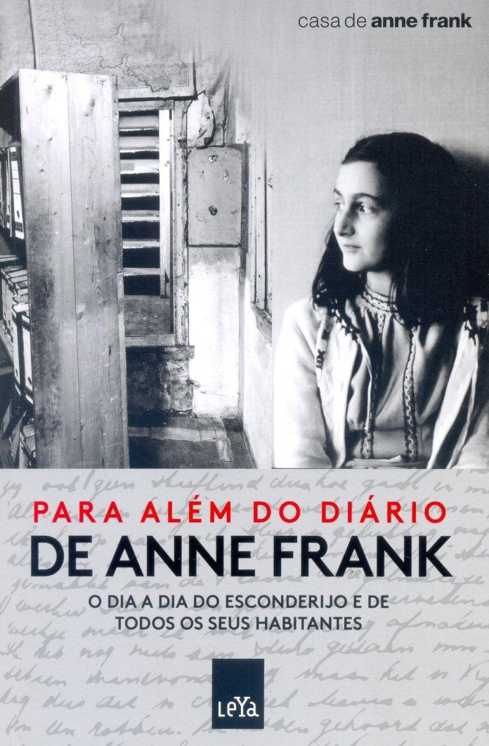 Resultado de imagem para Para Além do Diário de Anne Frank. O Dia a Dia do Esconderijo e de Todos os Seus Habitantes