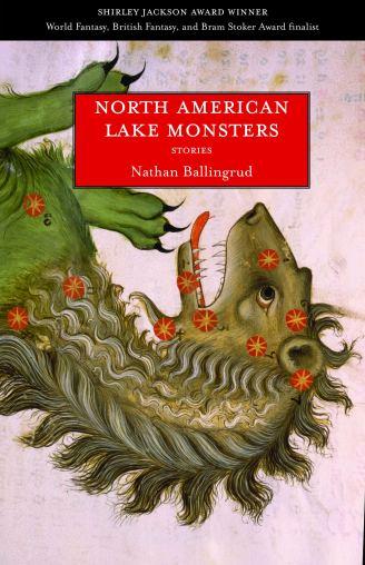 North American Lake Monsters: Stories: Ballingrud, Nathan: 9781618730602: Amazon.com: Books