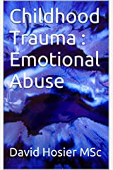 Childhood Trauma : Emotional Abuse Kindle Edition