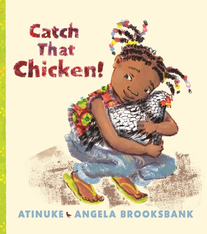 Catch That Chicken!: Atinuke, Brooksbank, Angela: 9781536212686:  Amazon.com: Books
