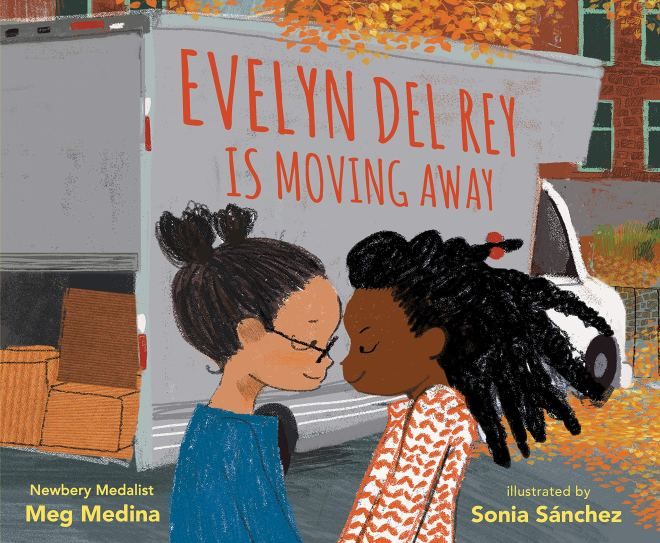 Evelyn Del Rey Is Moving Away: Medina, Meg, Sanchez, Sonia: 9781536207040:  Amazon.com: Books