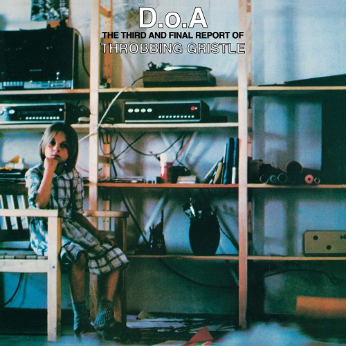 D.O.a. The Third and Final Report of Throbbing Gristle: Throbbing Gristle: Amazon.fr: Musique