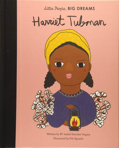 Harriet Tubman (Little People, BIG DREAMS, 13): Sanchez Vegara, Maria  Isabel, Aguado, Pili: 9781786032270: Amazon.com: Books
