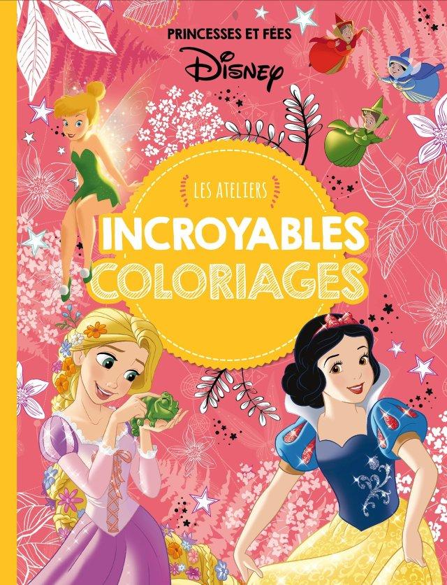 DISNEY PRINCESSES - Les Ateliers Disney - Incroyable coloriages