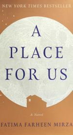 Image result for A Place for Us, Fatima Farheen Mirza cover