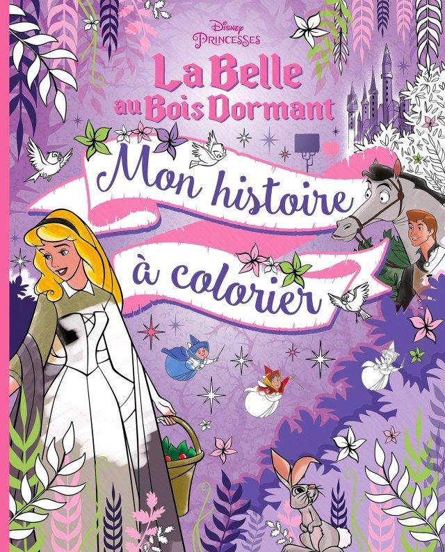 LA BELLE AU BOIS DORMANT - Mon Histoire à colorier : Disney